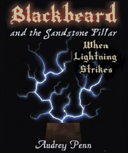 Blackbeard and the Sandstone Pillar_When Lightning Strikes 309x369
